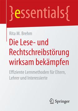 Die Lese- und Rechtschreibstörung wirksam bekämpfen von Brehm,  Rita M.