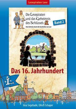 Die Lesepiraten und das Geheimnis des Schlüssels – Band 2 von Schaper,  Ulrich, Segebade,  Insa