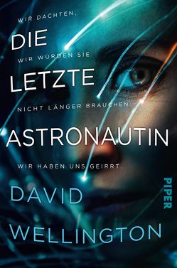 Die letzte Astronautin von Weinert,  Simon, Wellington,  David