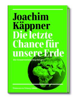 Die letzte Chance für unsere Erde von Käppner,  Joachim