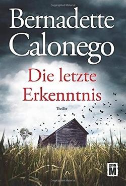 Die letzte Erkenntnis von Calonego,  Bernadette