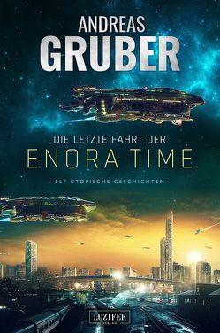 Die letzte Fahrt der Enora Time von Gruber,  Andreas
