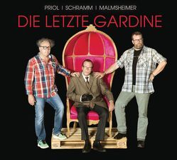 Die letzte Gardine – Eine Lederhand packt ein von Malmsheimer,  Jochen, Priol,  Urban, Schramm,  Georg
