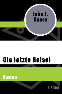 Die letzte Geisel von Dufner,  Karin, Nance,  John J.
