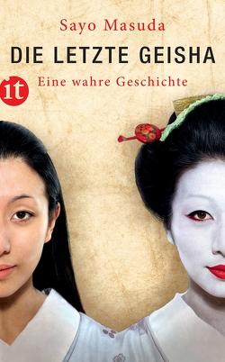 Die letzte Geisha von Masuda,  Sayo, Stein,  Michael