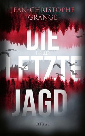 Die letzte Jagd von Grangé,  Jean-Christophe, Werner,  Ulrike