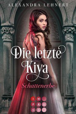 Die letzte Kiya 1: Schattenerbe von Lehnert,  Alexandra