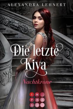 Die letzte Kiya 2: Nachtkrone von Lehnert,  Alexandra
