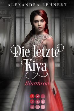 Die letzte Kiya 3: Blutthron von Lehnert,  Alexandra