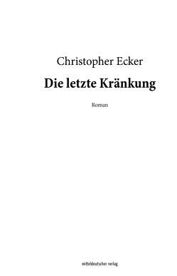 Die letzte Kränkung von Ecker,  Christopher
