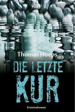 Die letzte Kur von Hoeps,  Thomas