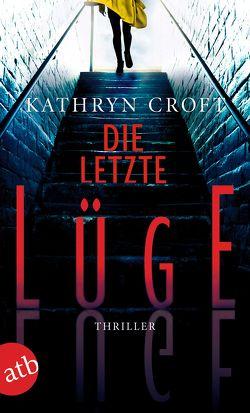 Die letzte Lüge von Croft,  Kathryn, Riekert,  Eva