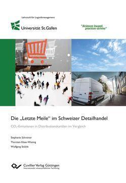 """Die """"Letzte Meile"""" im Schweizer Detailhandel von Klaas-Wissing,  Thorsten, Schreiner,  Stephanie, Stölze,  Wolfgang"""