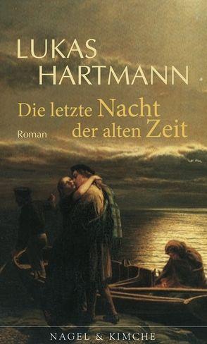 Die letzte Nacht der alten Zeit von Hartmann,  Lukas