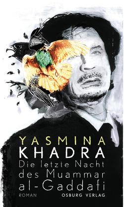 Die letzte Nacht des Muammar al-Gaddafi von Khadra,  Yasmina