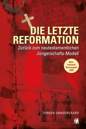 Die letzte Reformation (überarbeitete Neuausgabe 2020) von Søndergaard,  Torben