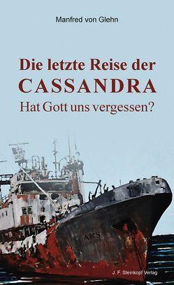 Die letzte Reise der Cassandra von von Glehn,  Manfred