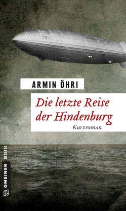 Die letzte Reise der Hindenburg von Öhri,  Armin