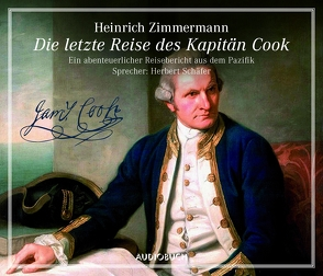 Die letzte Reise des Kapitän Cook von Bitzer,  Lisa, Schäfer,  Herbert, Zimmermann,  Heinrich