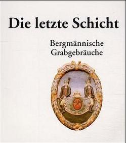 Die letzte Schicht von Altmann,  Götz, Bachmann,  Manfred, Brock,  Steffen, Prescher,  Hans, Wilsdorf,  Helmut