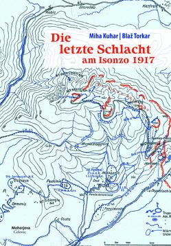 Die letzte Schlacht am Isonzo 1917 von Kuhar,  Miha, Torkar,  Blaž