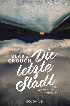 Die letzte Stadt von Crouch,  Blake, Fricke,  Kerstin