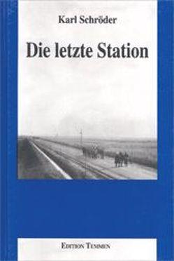 Die letzte Station von Ausländer,  Fietje, Knoch,  Habbo, Lamm,  Ursula, Scheel,  Heinrich, Schröder,  Karl