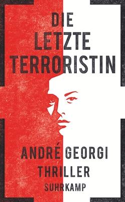 Die letzte Terroristin von Georgi,  André