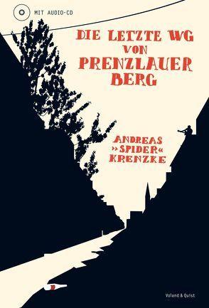 """Die letzte WG von Prenzlauer Berg von Krenzke,  Andreas """"Spider"""""""