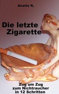 Die letzte Zigarette von R.,  Anette