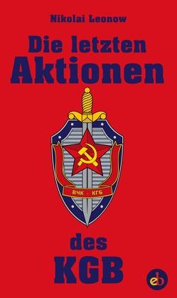Die letzten Aktionen des KGB von Büchler,  Gudrun, Leonow,  Nikolai Sergejewitsch