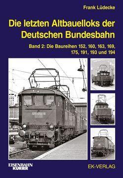 Die letzten Altbauelloks der Deutschen Bundesbahn von Lüdecke,  Frank