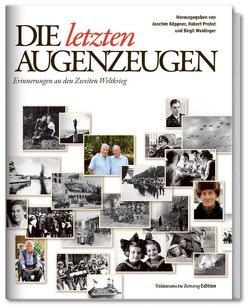 Die letzten Augenzeugen von Käppner,  Joachim, Probst,  Robert