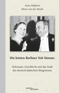 Die letzten Berliner Veit Simons von Hájková,  Anna, Heydt,  Maria von der