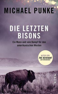 Die letzten Bisons von Neubauer,  Jürgen, Punke,  Michael
