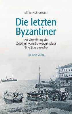 Die letzten Byzantiner von Heinemann,  Mirko