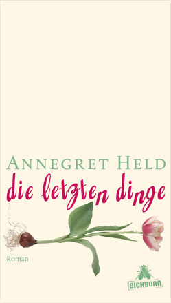 Die letzten Dinge von Held,  Annegret