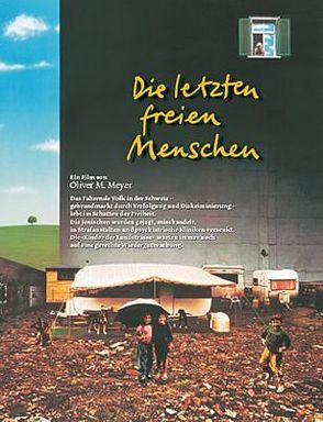 Die letzten freien Menschen von Meyer,  Oliver M.