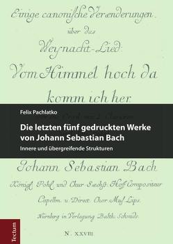 Die letzten fünf gedruckten Werke von Johann Sebastian Bach von Pachlatko,  Felix