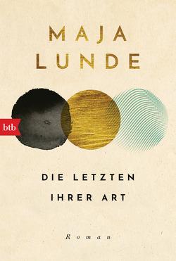 Die Letzten ihrer Art von Allenstein,  Ursel, Lunde,  Maja