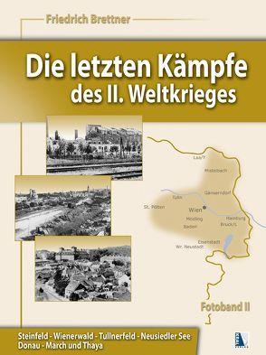 Die letzten Kämpfe des II. Weltkrieges, Band 2 von Brettner,  Friedrich