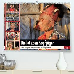 Die letzten Kopfjäger – Zeitzeugen einer Kultur im Nagaland (Premium, hochwertiger DIN A2 Wandkalender 2021, Kunstdruck in Hochglanz) von Herzog,  Michael