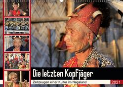 Die letzten Kopfjäger – Zeitzeugen einer Kultur im Nagaland (Wandkalender 2021 DIN A2 quer) von Herzog,  Michael