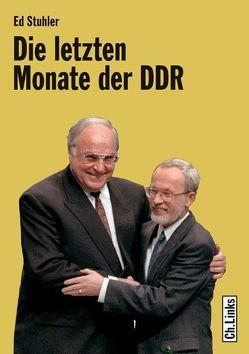 Die letzten Monate der DDR von Stuhler,  Ed