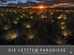 Die letzten Paradiese – Edition Alexander von Humboldt – Kalender 2019 von Heye