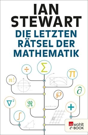 Die letzten Rätsel der Mathematik von Niehaus,  Monika, Schuh,  Bernd, Stewart,  Ian