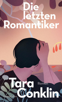 Die letzten Romantiker von Conklin,  Tara