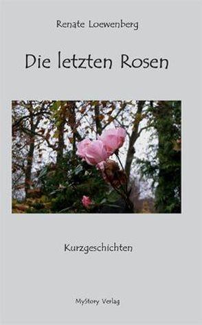 Die letzten Rosen von Loewenberg,  Renate