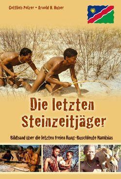 Die letzten Steinzeitjäger von Huber,  Arnold, Polzer,  Gottlieb