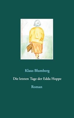 Die letzten Tage der Edda Hoppe von Blumberg,  Klaus